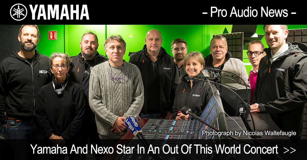 Yamaha And Nexo Star In An Out Of This World Concert