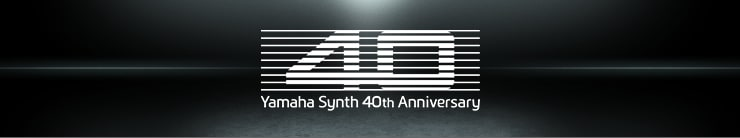 Yamaha Synth 40th Anniversary